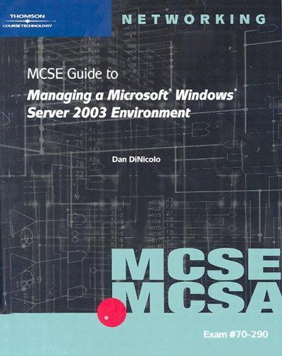 70-290 MCSE Guide to Managing a Microsoft Windows Server 2003 Environment (MCSE/MCSA Guides) por Diana Bartley