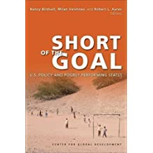 Short of the Goal: U.S Policy and Porly Performing States