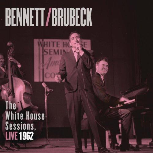 Bennett & Brubeck: The White House Sessions, Live 1962