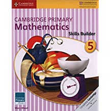 Cambridge Primary Mathematics Skills Builder 5 (Cambridge Primary Maths)