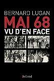 Mai 68 vu d'en face : Les vrais rebelles n'étaient pas ceux qu'on croit...