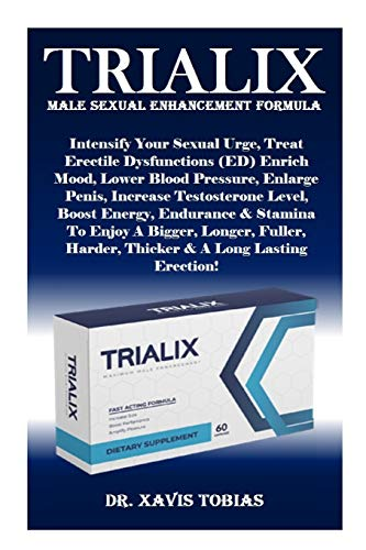 TRIALIX Male Sexual Enhancement Formula: Intensify Your Sexual Urge, Treat Erectile Dysfunctions (ED) Enrich Mood, Lower Blood Pressure, Enlarge ... Stamina To Enjoy A Bigger, Longer, Fuller...