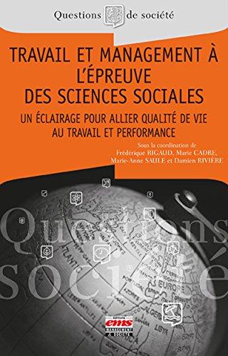 Travail et management à l'épreuve des sciences sociales : Un éclairage pour allier qualité de vie au travail et performance par Collectif