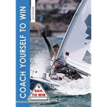 Coach Yourself to Win (Sail to Win)