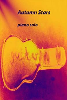 Autumn Stars: piano solo (Piano compositions Book 1) (English Edition) par [geel, denys]