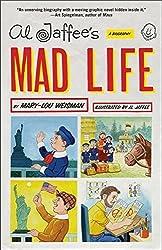 Al Jaffee's Mad Life: A Biography by Mary-Lou Weisman (2011-11-05)