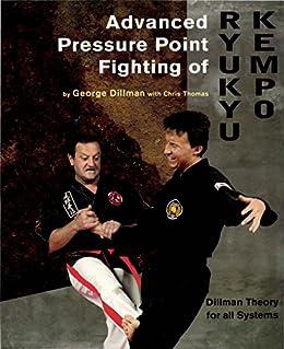 Advanced Pressure Point Fighting of Ryukyu Kempo (English Edition) par [Dillman, George]