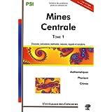 Mines et Centrale-Supélec : Tome 1, PSI Mathématiques, Physique et Chimie