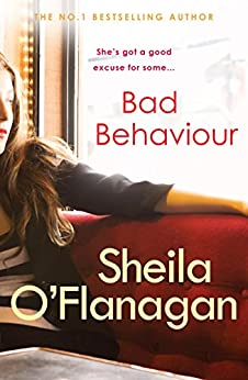 Bad Behaviour: A captivating tale of friendship, romance and revenge by [O'Flanagan, Sheila]