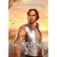 L'Arwaky: 2e Partie - Devenir Kawak (Les Frontaliers t. 1)