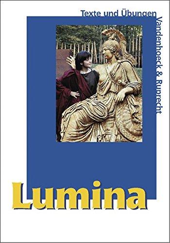 Lumina: Texte Und Ubungen. Lehrgang Fur Latein Als Zweite Fremdsprache