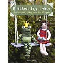 Knitted Toy Tales by Laura Long (2009-10-16)