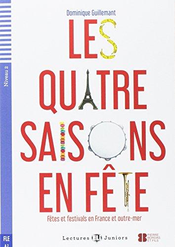 Le Quatre Saisons En Fête. Niveau A2 (Con espansione online) (Lectures Eli junior)