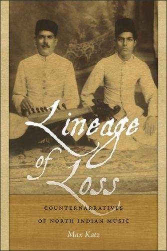 Lineage of Loss: Counternarratives of North Indian Music (Music/Culture)