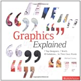 Graphics Explained: 7 Top Designers, 7 Briefs, 49 Solutions.in Their Own Words