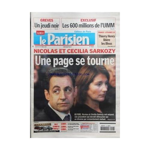 PARISIEN (LE) [No 19630] du 18/10/2007 - NICOLASET CECILIA SARKOZY / UNE PAGE SE TOURNE - LES CONFLITS SOCIAUX - LES 600 MILLIONS DE L'UIMM - LES SPORTS / FRANCE ET LITUANIE ET THIERRY HENRY