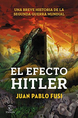El efecto Hitler: Una breve historia de la Segunda Guerra Mundial (Fuera de colección) por Juan Pablo Fusi