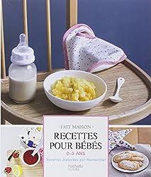 Recettes pour bébés: 0-3 ans