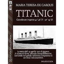 Titanic - coordinate impatto 41° 46' N - 50° 14' O (Nodi della storia) (Italian Edition)