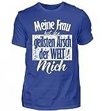 Hochwertiges Herren Shirt - Meine Frau Hat Den Geilsten Arsch - Mich