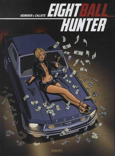 Eightball hunter, Tome 1 :