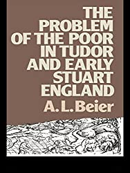 The Problem of the Poor in Tudor and Early Stuart England (Lancaster Pamphlets)