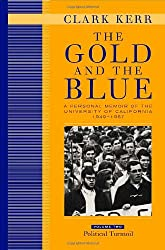 The Gold and The Blue - A Personal Memoir of the University of California 1949 - 1967 V 2 - Political Turmoil
