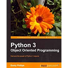 [(Python 3 Object Oriented Programming)] [By (author) Dusty Phillips] published on (August, 2010)