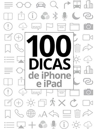 100 Dicas de iPhone e iPad: Uma coletânea do Blog do iPhone (Portuguese Edition) por Ale Salvatori