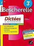 Bescherelle Dictées 3e: cahier d'orthographe et de dictées