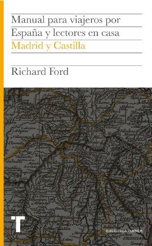 Manual para viajeros por España y lectores en casa III: Madrid y Castilla (Biblioteca Turner) par Richard Ford