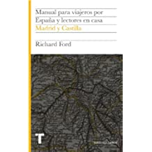 Manual para viajeros por España y lectores en casa III: Madrid y Castilla (Biblioteca Turner)