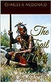 The Trail North: Book 4 (The War Trail Series)
