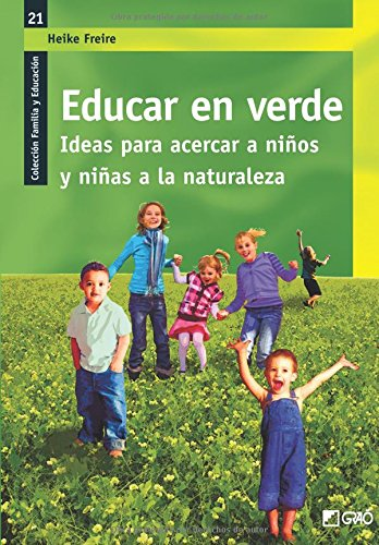 Educar en verde.: 021 (Familia Y Educación) por Heike Freire Rodriguez