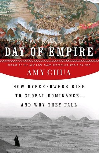 Portada del libro Day of Empire: How Hyperpowers Rise to Global Dominance--and Why They Fall by Amy Chua (2007-10-30)