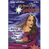The Oracle of the Goddess: Discover the Female Powers of the Divine [With 136-Page Book] by Gayan Sylvie Winter (2006-01-01)
