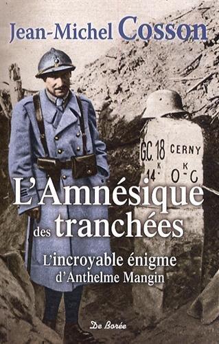 L'Amnésique des tranchées : l'incroyable énigme d'Anthelme Mangin