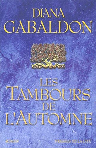 Cercle de pierre, tome 4 : Les Tambours de l'automne par Diana Gabaldon