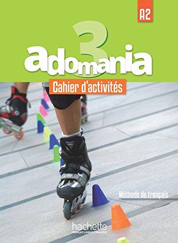 Adomania 3 : Cahier d'activités: A2