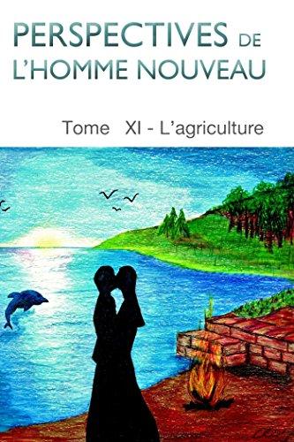 perspectives-de-lhomme-nouveau-tome-xi-lagriculture-french-edition