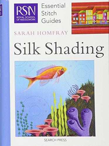 RSN Essential Stitch Guides: Silk Shading: Essential Stitch Guides