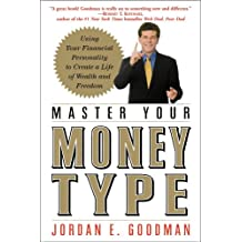 Master Your Money Type: Using Your Financial Personality to Create a Life of Wealth and Freedom (English Edition)