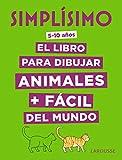 Simplísimo. El libro para dibujar animales + fácil del mundo (Larousse - Infantil / Juvenil - Castellano - A Partir De 8 Años)