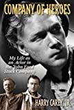 Company of Heroes: My Life as an Actor in the John Ford Stock Company