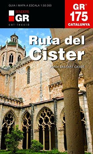 La Ruta Del Cister. GR 175 (Senders de Catalunya) por Jordi Bastart i Cassé