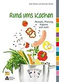 Rund ums Kochen: Rezepte, Planung, Hygiene und mehr