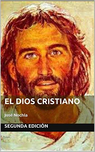 EL DIOS CRISTIANO: José Nochla por segunda edición
