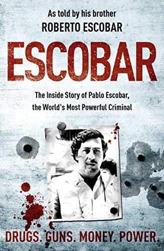 Escobar: The Inside Story of Pablo Escobar, the World's Most Powerful Criminal by Roberto Escobar (19-Mar-2009) Paperback