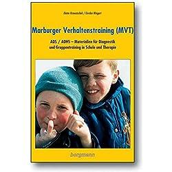 Marburger Verhaltenstraining (MVT): ADS/ADHS - Materialien für Diagnostik und Gruppentraining in Schule und Therapie