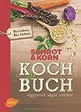 'Schrot&Korn Kochbuch: Vegetarisch, vegan, saisonal' von Schrot & Korn